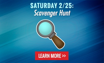 Saturday 2/25: Scavenger Hunt