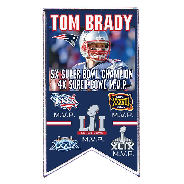 Tom Brady 5X Champs Banner Pin