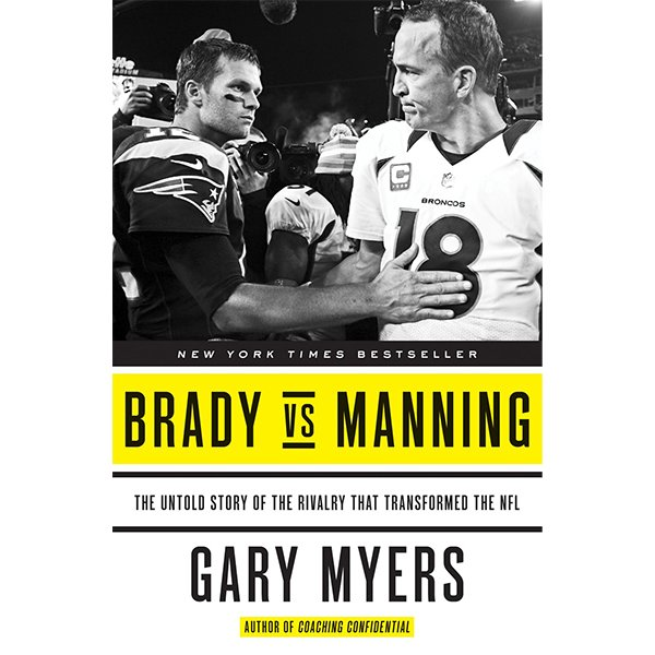 Brady vs Manning Book by Gary Myers